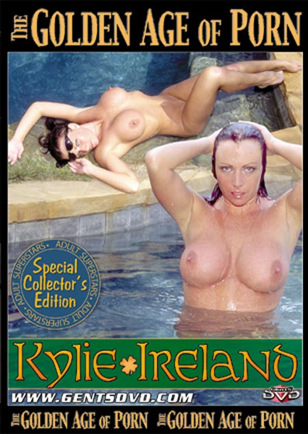 the golden age of porn kylie ireland