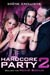 X Stars dans ' Hardcore Party 2 ' en VOD